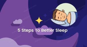 5 steps to better sleep how to sleep better