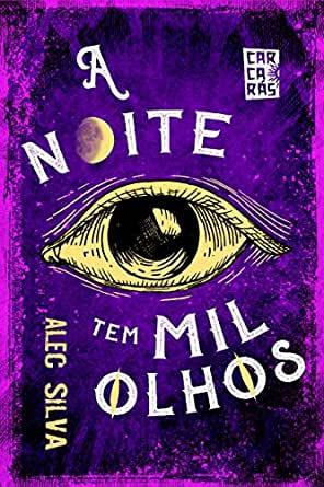 Alec Silva e A Noite Tem Mil Olhos