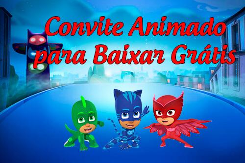 Convite Animado Pj Masks Para Baixar E Editar Grátis Viver Com