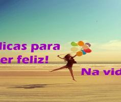 7 dicas para ser feliz na vida