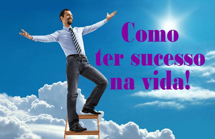 Como ter sucesso na vida?
