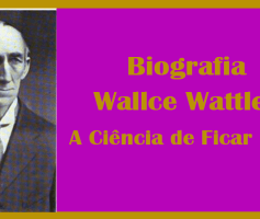Wallace Wattles – Biografia de Wallace D. Wattles, autor de A Ciência de Ficar Rico