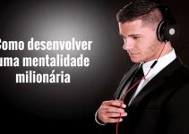 Como desenvolver uma mentalidade milionária: As estratégias internas da mente de um milionário.