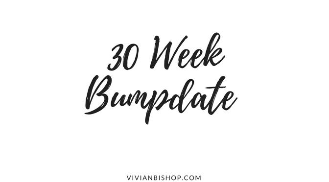 30 Week Bumpdate