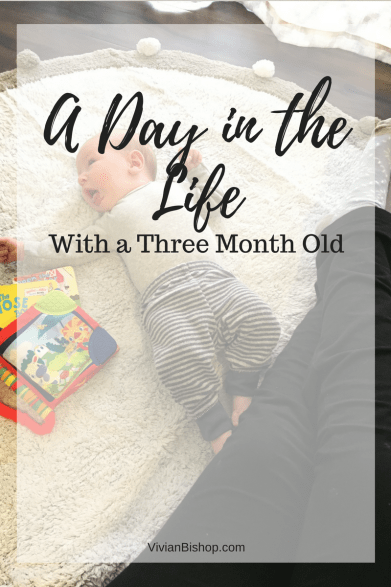 A Day in the Life With a Three Month Old