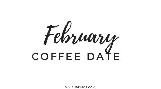 February Coffee Date + Giveaway