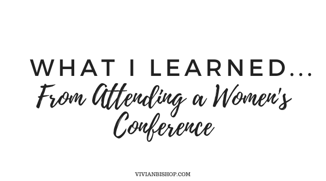 What I Learned From Attending A Women's Conference