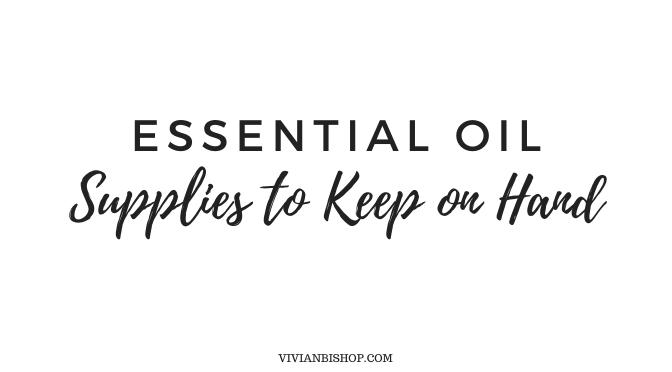 Favorite Essential Oil Supplies