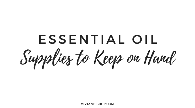 Favorite Essential Oil Supplies