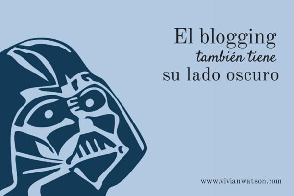el blogging también tiene su lado oscuro