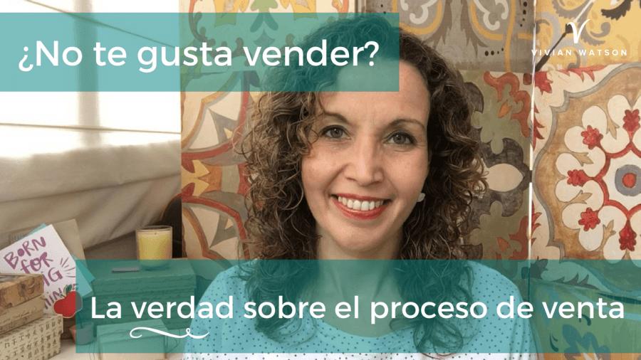 [Vlog] Vender no es lo que piensas: la verdad sobre el proceso de venta