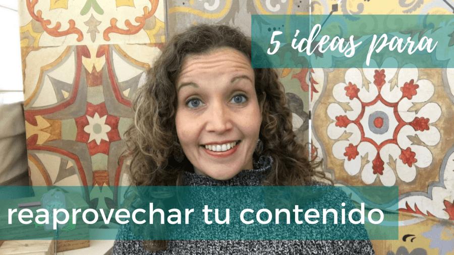 [Vlog] 5 ideas para reaprovechar tus contenidos