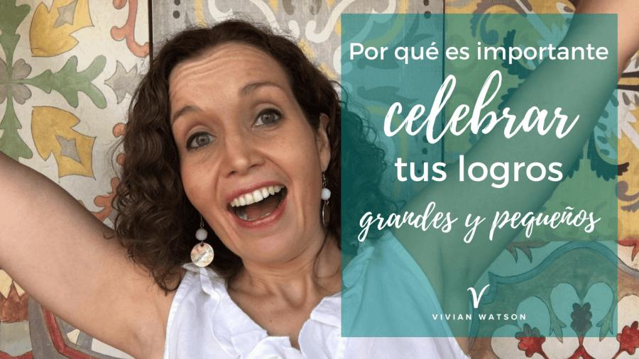 [Vlog] Por qué es importante celebrar tus logros, grandes y pequeños