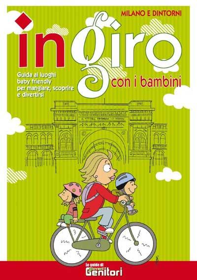 Cosa fare a Milano con i bambini? La guida per muoversi in città con i più piccoli