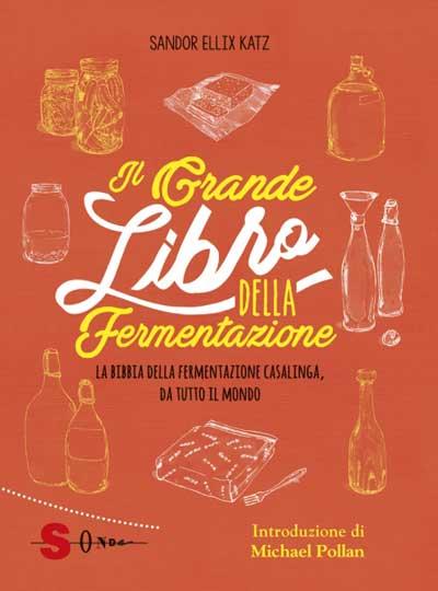 La fermentazione in cucina tra benessere e moda secondo Sandor Ellix Katz