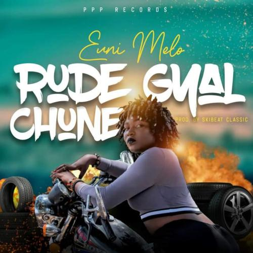 Euni Melo – Rude Gyal Chune (Official Video)