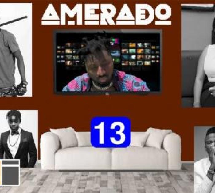 Amerado ft Clemento Suarez – Yeete Nsem (Episode 13)