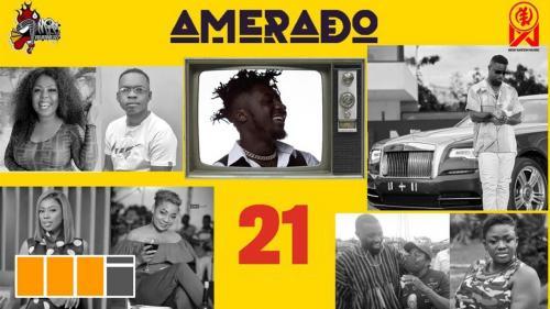 Amerado – Yeete Nsem Episode 21