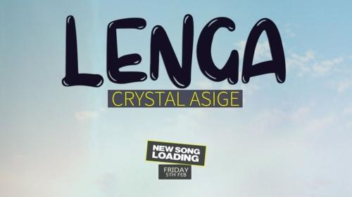 Crystal Asige – Lenga (Official Video)
