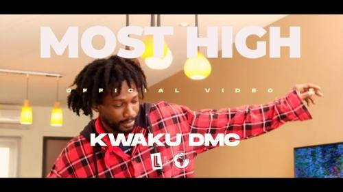Kwaku DMC – MOST HIGH (Official Video)