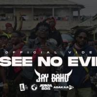 Jay Bahd - See No Evil (Official Video)