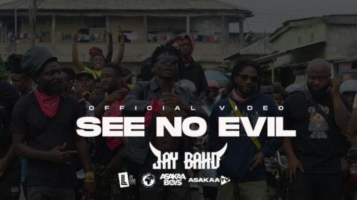 Jay Bahd – See No Evil (Official Video)
