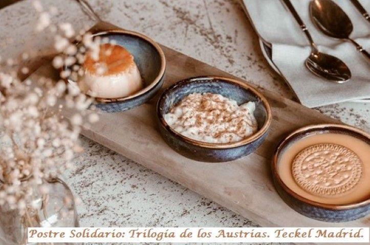 Postre solidario: Trilogía de los Austrias. Restaurante Teckel Madrid