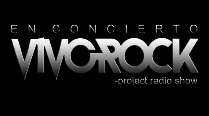 Vivo Rock En Concierto -Project Radio Show