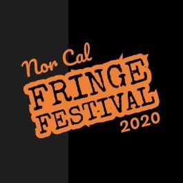 3/20 NorCal Fringe Festival