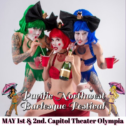 5/1 PNW Burlesque Fest, Olympia WA