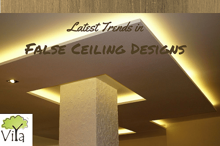 False Ceiling Designs Latest Trends Viya Constructions