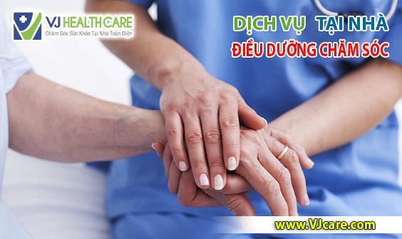 dịch vụ điều dưỡng chăm sóc tại nhà dieu duong cham soc suc khoe tai nha VJcare