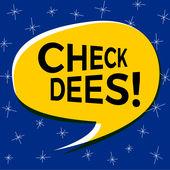 Check Dees!