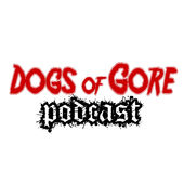 Dogs of Gore Podcast