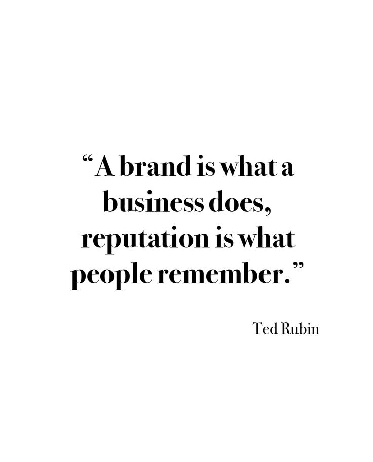 """""""A brand is what a business does, reputation is what"""