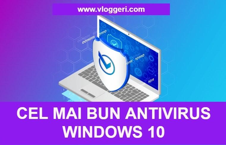 Cel mai bun Antivirus Windows 10