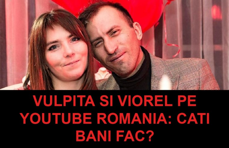Vulpita si Viorel pe YouTube Romania