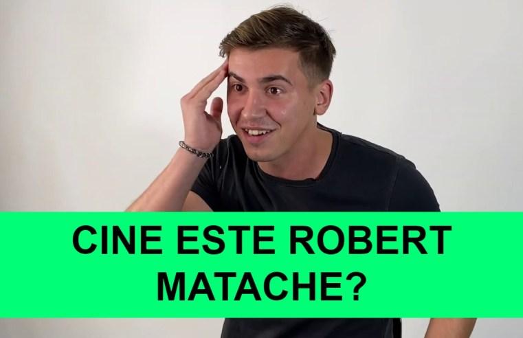 Cine este Robert Matache