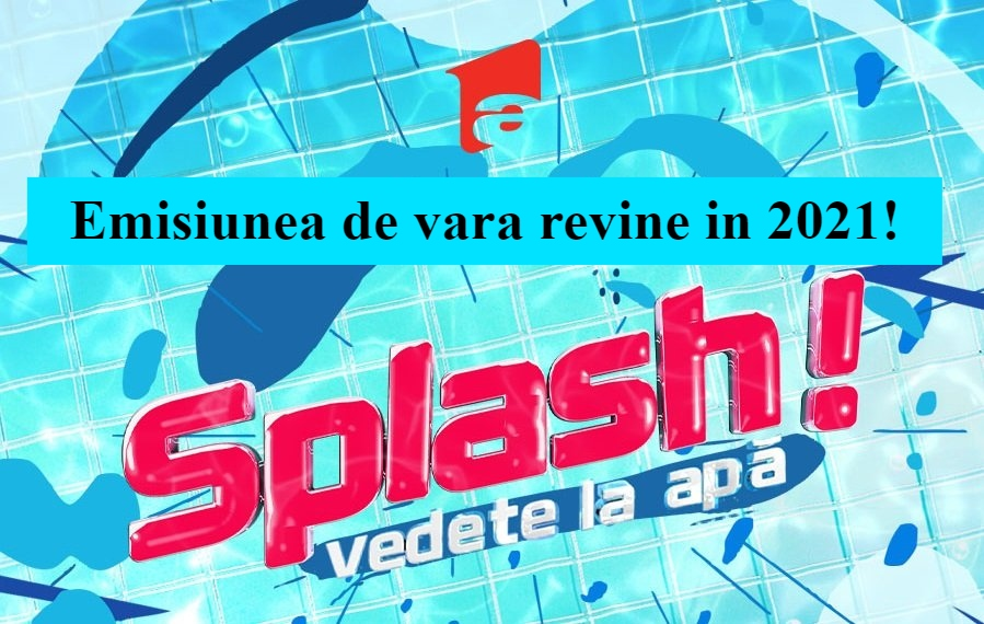 Splash Vedete la Apa revine in 2021!