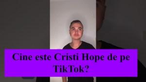 cine este Cristi Hope de pe TIkTok