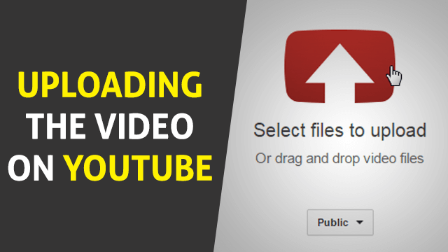 Uploading the Video on YouTube