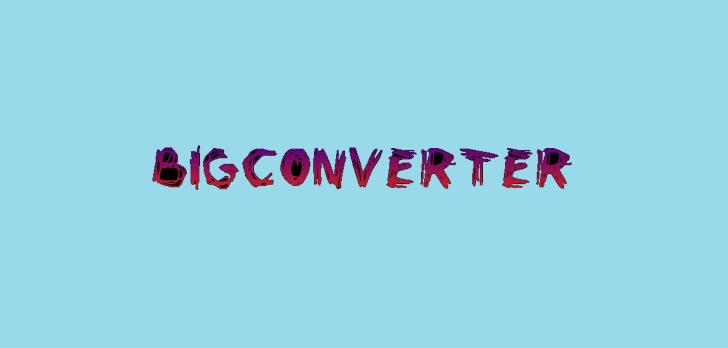 Bigconverter