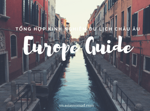 tổng hợp kinh nghiệm du lịch châu Âu tự túc