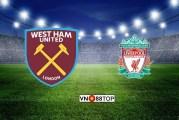 Soi kèo, Tỷ lệ cược West Ham - Liverpool 02h45' 30/01/2020