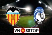 Soi kèo, Tỷ lệ cược Valencia vs Atalanta, 03h00 ngày 11/3/2020