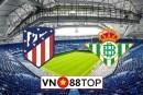 Soi kèo, Tỷ lệ cược Atl. Madrid vs Real Betis, 03h00 ngày 12/07/2020