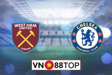 Soi kèo, Tỷ lệ cược West Ham vs Chelsea, 02h15 ngày 02/07/2020