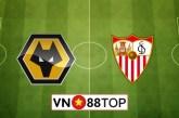 Soi kèo nhà cái, Tỷ lệ cược Wolves vs Sevilla - 02h00 - 12/08/2020