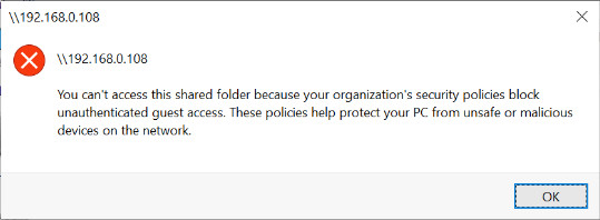 You can't access this shared folder because your organization's security policies block unauthenticated guest access