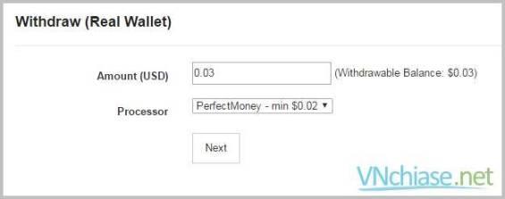 Điền số tiền bạn muốn rút(0.03$), chọn cổng thanh toán (Perfect Money). Chọn Next và xác nhận